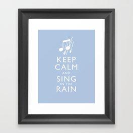 Keep Calm and Sing in the Rain Framed Art Print