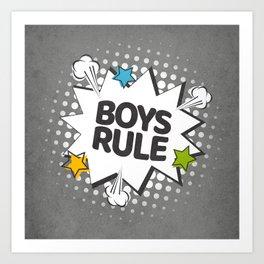 Boys rule. Pop-art Art Print