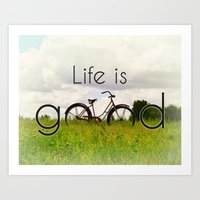 Life is Good Art Print