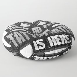 Tattoo Artist Have No Fear Your Tattoo Artist is Here Floor Pillow