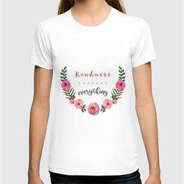 Lovely Graphic Design, Kindness Changes Everything T-shirt