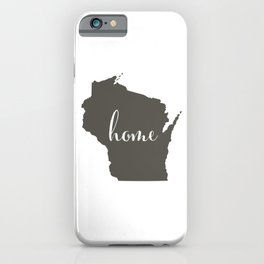 Wisconsin is Home iPhone Case