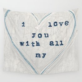 I love you with all my heart Wall Tapestry