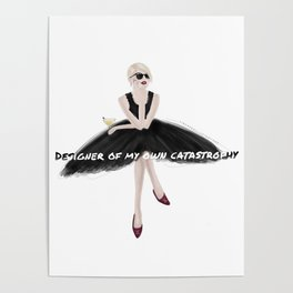 Designer of my own catastrophy Poster