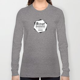 Disrupt Barriers to Abortion! Long Sleeve T-shirt