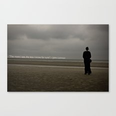 The more I see, the less I know for sure Canvas Print