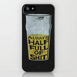 Always Half Full iPhone Case