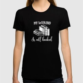 Funny Cute Reading Shirt Weekend Booked Librarians Students T-shirt