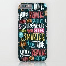 BRAVER, STRONGER, SMARTER iPhone 6 Slim Case