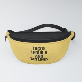 Tequila And Tan Lines Funny Quote Fanny Pack