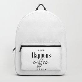 Life Happens Coffee Helps Backpack