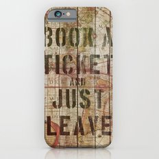 Book a Ticket and Just Leave iPhone 6s Slim Case