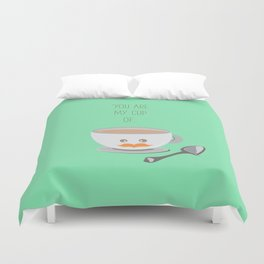 'You are my cup of tea!' Duvet Cover