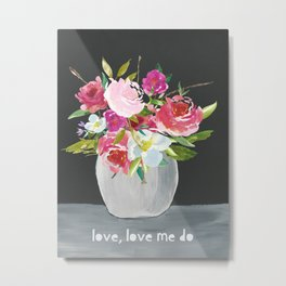 Love Me Do Flowers Metal Print