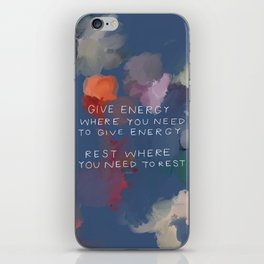 Give Energy Where You Need To Give Energy. Rest Where You Need Rest. iPhone Skin