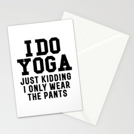 I DO YOGA JUST KIDDING I ONLY WEAR THE PANTS Stationery Cards