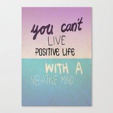 Positive life  Canvas Print