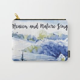 Heaven and Nature Sing Carry-All Pouch