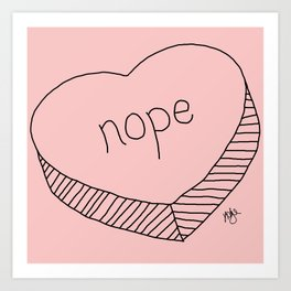 Nope Candy Heart Print by Kayle Art Print