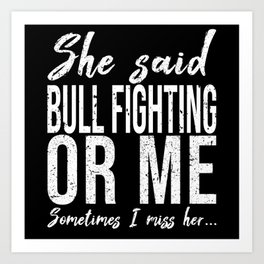 Bull Fighting funny sports gift Art Print