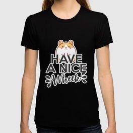 Have a nice wheek hamster guinea pig phrase T-shirt