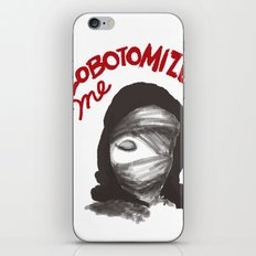 Lobotomize me. iPhone & iPod Skin