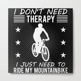 Mountain Bike MTB Bike Funny Quote Gift Metal Print