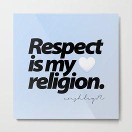 Respect is my Religion - Anshley Raggoo. Metal Print