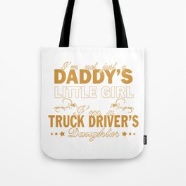 I'm a Truck Driver's Daughter Tote Bag