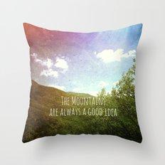 The Mountains Are Always a Good Idea Throw Pillow