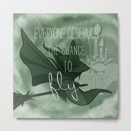 Everyone Deserves the Chance to Fly (green) Metal Print
