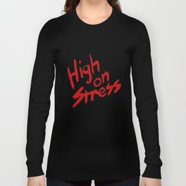 High On Stress As Seen In Revenge Of The Nerd T-Shirts Long Sleeve T-shirt