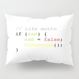 Life motto Pillow Sham