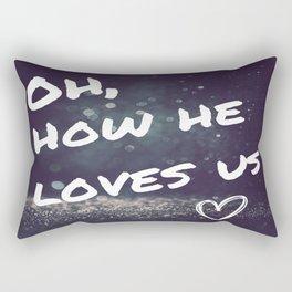 Oh how he loves Rectangular Pillow