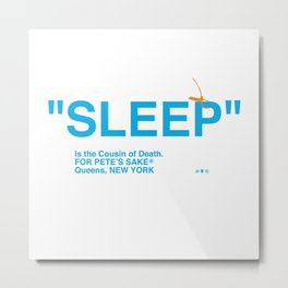 """SLEEP"" Metal Print"