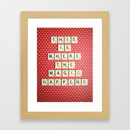 This is Where The Magic Happens Framed Art Print