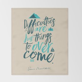 Shackleton quote on difficulties, illustration, interior design, wall decoration, positive vibes Throw Blanket