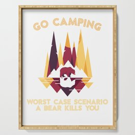 Go Camping Worst Case Scenario a Bear Kills You Serving Tray