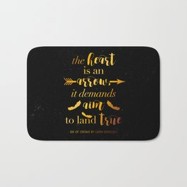 The Heart Is An Arrow - Six of Crows Leigh Bardugo (B) Bath Mat