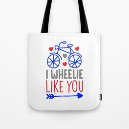I wheelie like you shirt Tote Bag