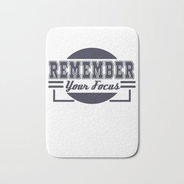 Motivational Focus Tshirt Design Remember your Focus Bath Mat