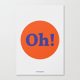 Oh! (Solo) Canvas Print