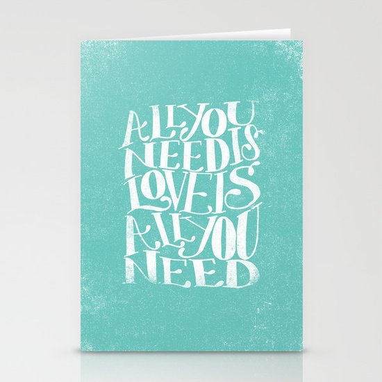 ALL YOU NEED IS LOVE IS ALL YOU NEED Stationery Cards
