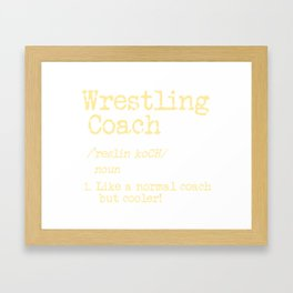 Wrestling Coach Gift I Greco Roman I Cool Definition Framed Art Print