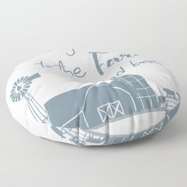 Love you to the farm & back Floor Pillow
