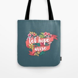 Let Hope Arise Tote Bag