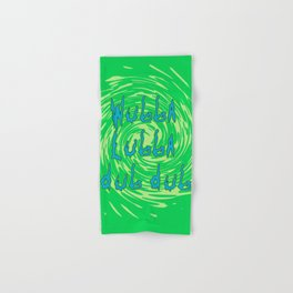 Rick's catchphrase Hand & Bath Towel