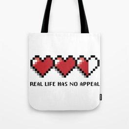 Real life has no appeal Tote Bag