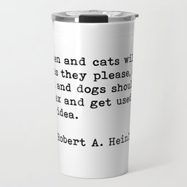 Women and Cats - quote Travel Mug