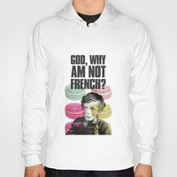 macaroon Hoodies featuring God,why am not french? by KukichaDesign